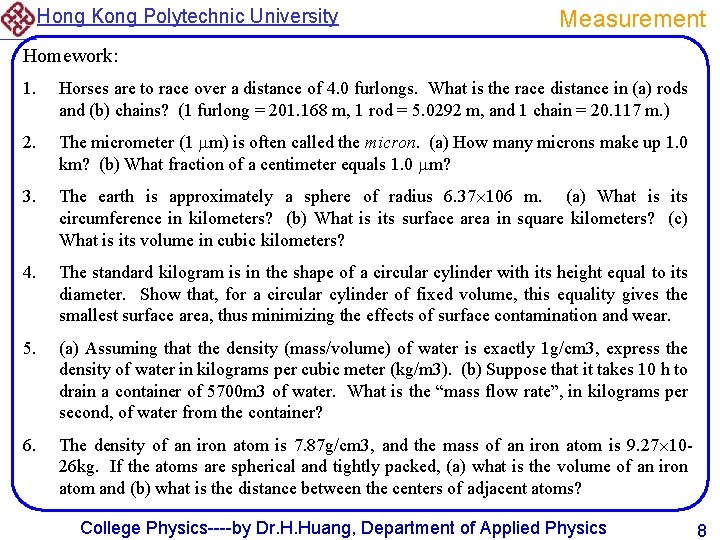 Hong Kong Polytechnic University Measurement Homework: 1. Horses are to race over a distance