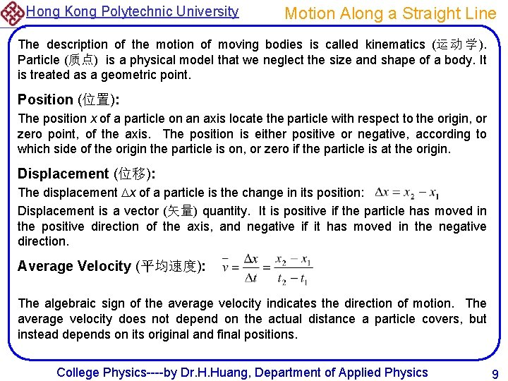 Hong Kong Polytechnic University Motion Along a Straight Line The description of the motion