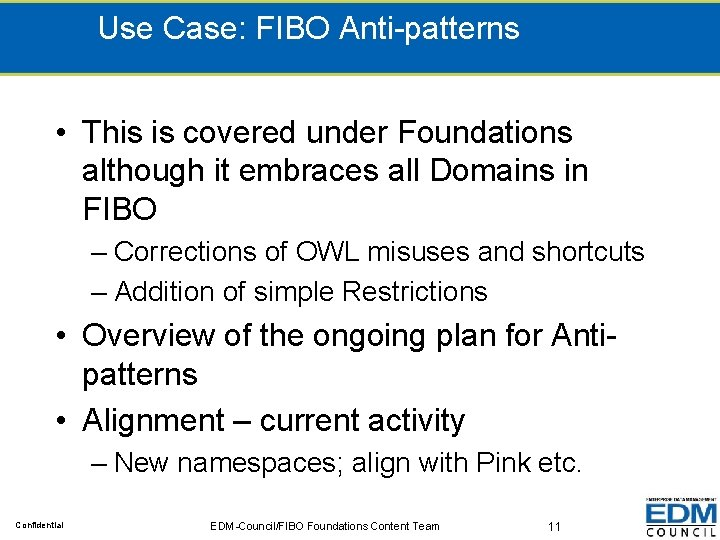 Use Case: FIBO Anti-patterns • This is covered under Foundations although it embraces all