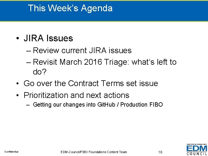 This Week's Agenda • JIRA Issues – Review current JIRA issues – Revisit March