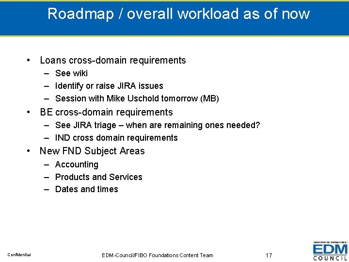Roadmap / overall workload as of now • Loans cross-domain requirements – See wiki