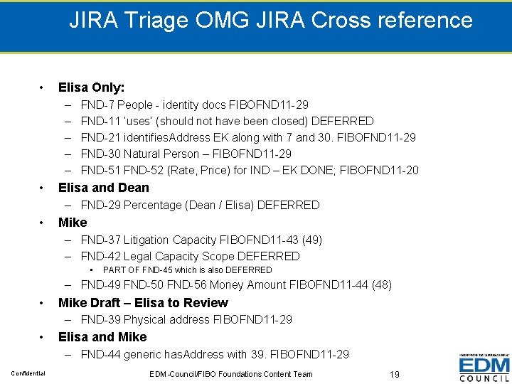 JIRA Triage OMG JIRA Cross reference • Elisa Only: – – – • FND-7