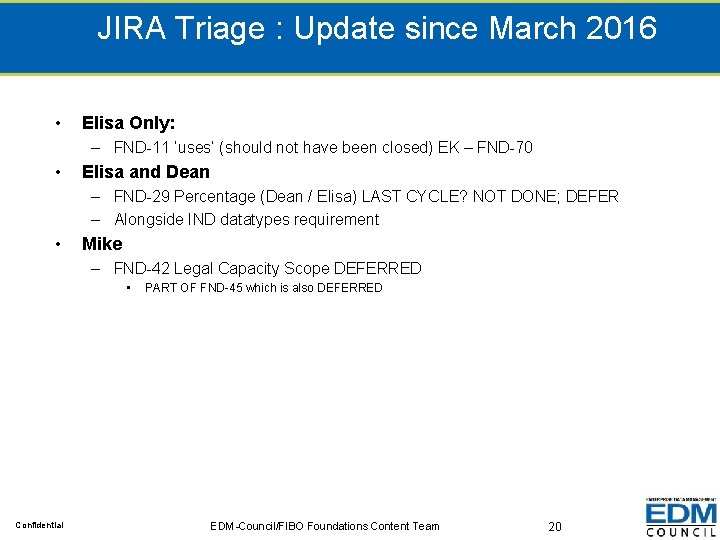 JIRA Triage : Update since March 2016 • Elisa Only: – FND-11 'uses' (should