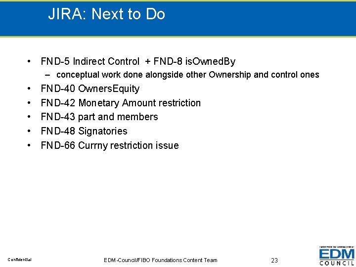JIRA: Next to Do • FND-5 Indirect Control + FND-8 is. Owned. By –