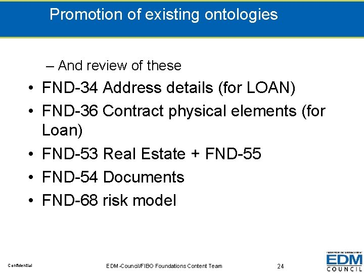 Promotion of existing ontologies – And review of these • FND-34 Address details (for