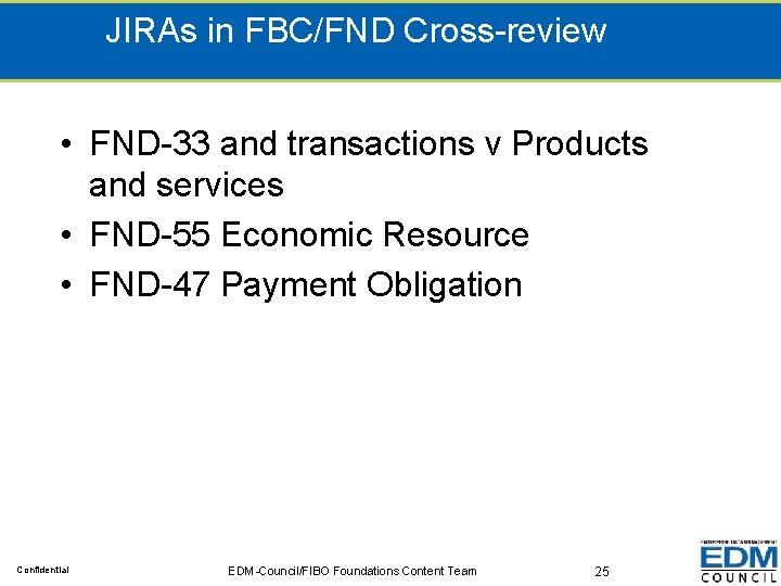 JIRAs in FBC/FND Cross-review • FND-33 and transactions v Products and services • FND-55