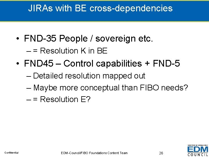 JIRAs with BE cross-dependencies • FND-35 People / sovereign etc. – = Resolution K