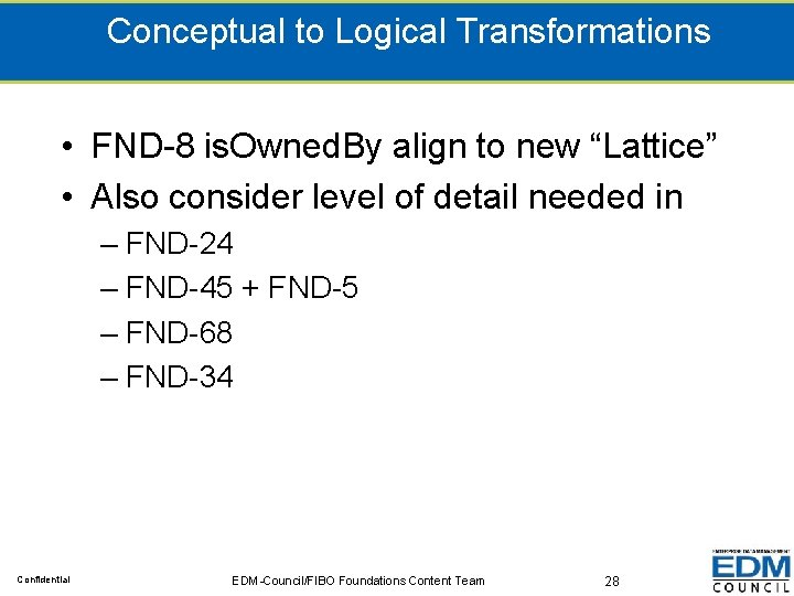 """Conceptual to Logical Transformations • FND-8 is. Owned. By align to new """"Lattice"""" •"""