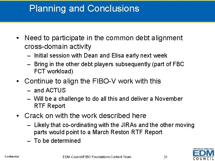 Planning and Conclusions • Need to participate in the common debt alignment cross-domain activity