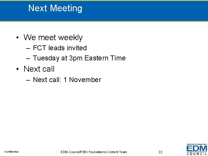 Next Meeting • We meet weekly – FCT leads invited – Tuesday at 3