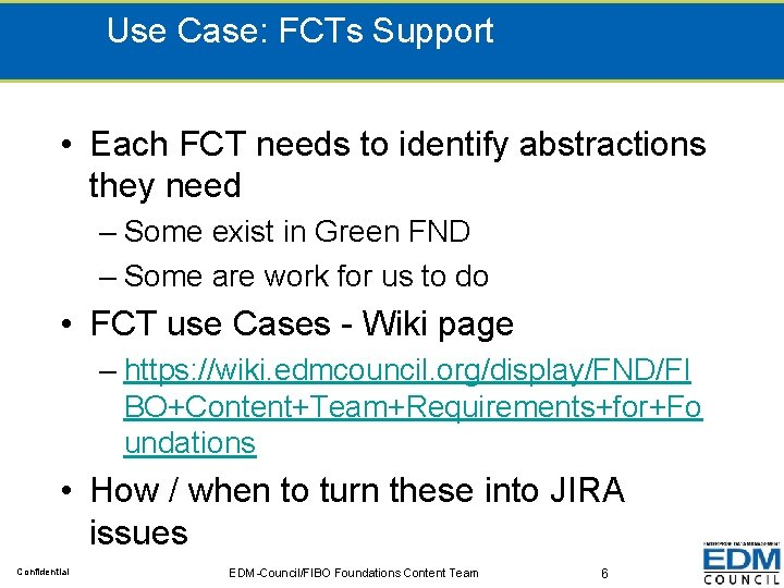 Use Case: FCTs Support • Each FCT needs to identify abstractions they need –