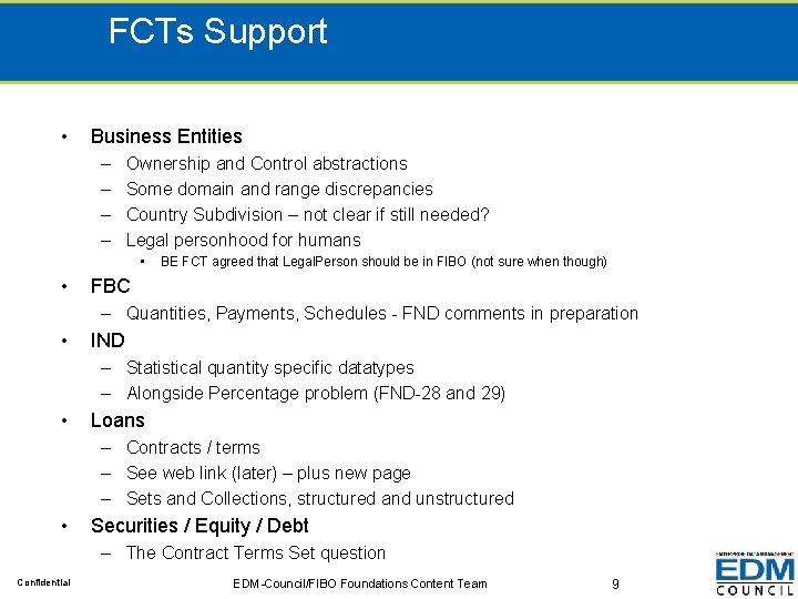 FCTs Support • Business Entities – – Ownership and Control abstractions Some domain and