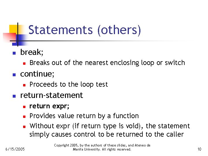 Statements (others) n break; n n continue; n n Breaks out of the nearest
