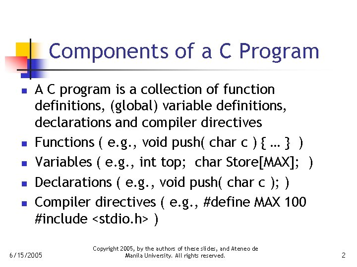 Components of a C Program n n n A C program is a collection