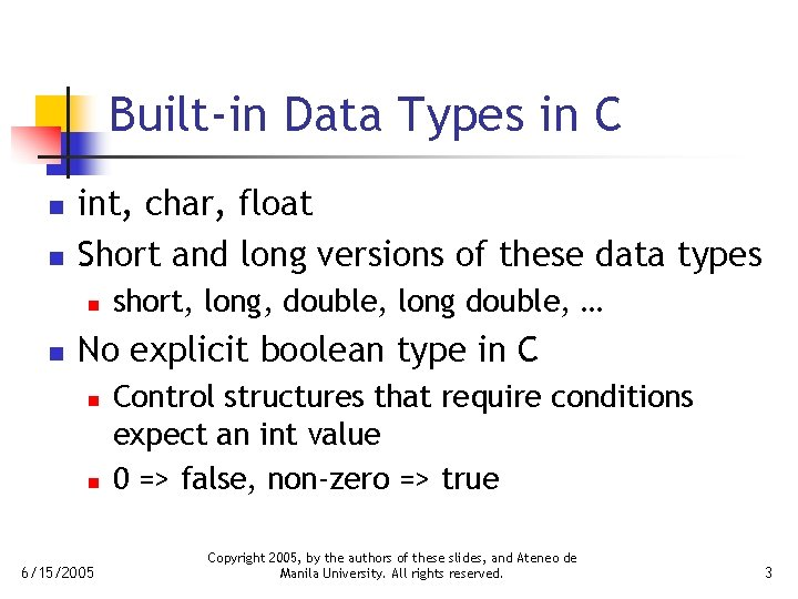 Built-in Data Types in C n n int, char, float Short and long versions