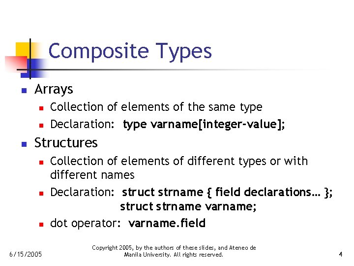 Composite Types n Arrays n n n Collection of elements of the same type