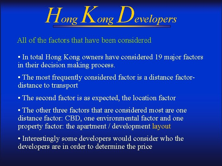 Hong Kong Developers All of the factors that have been considered • In total