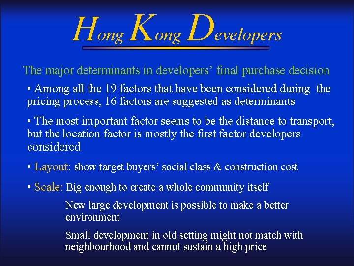 Hong Kong Developers The major determinants in developers' final purchase decision • Among all