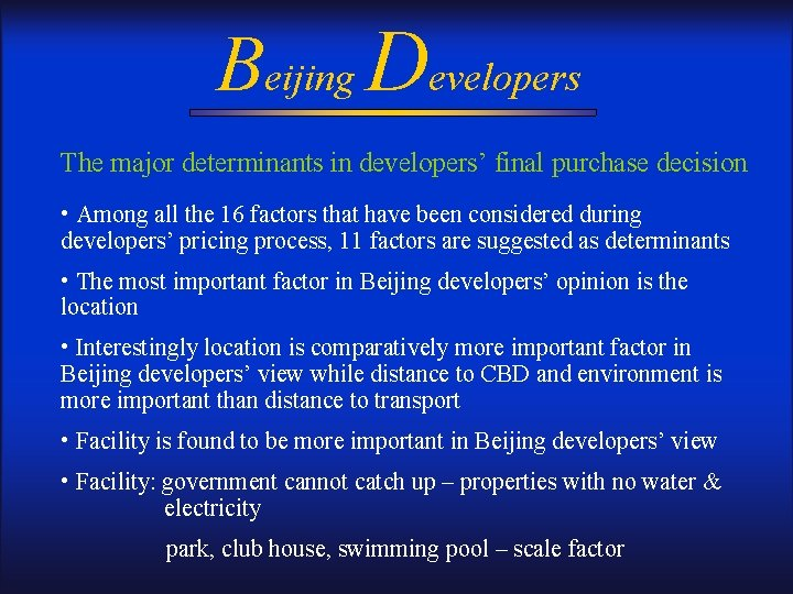Beijing Developers The major determinants in developers' final purchase decision • Among all the