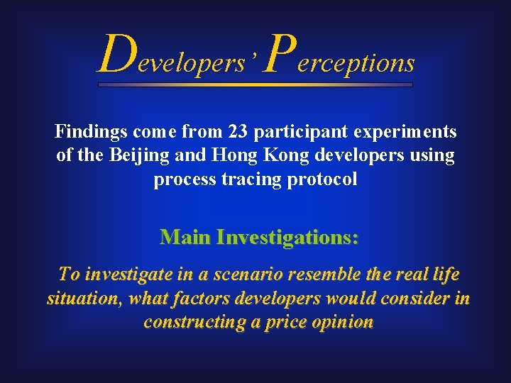 Developers' Perceptions Findings come from 23 participant experiments of the Beijing and Hong Kong