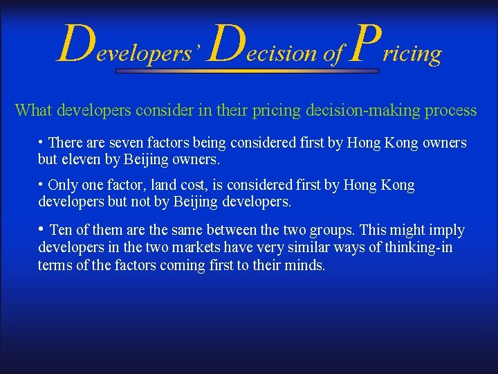 Developers' Decision of Pricing What developers consider in their pricing decision-making process • There