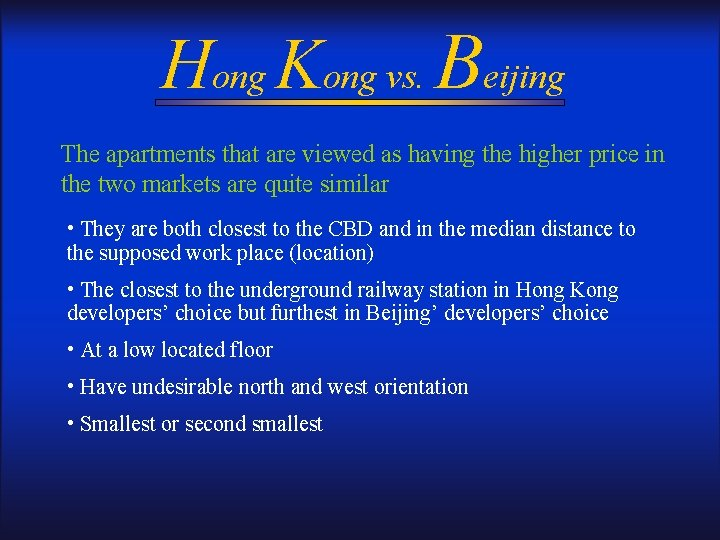 Hong Kong vs. Beijing The apartments that are viewed as having the higher price