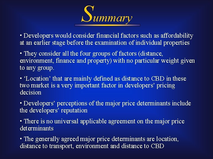 Summary • Developers would consider financial factors such as affordability at an earlier stage