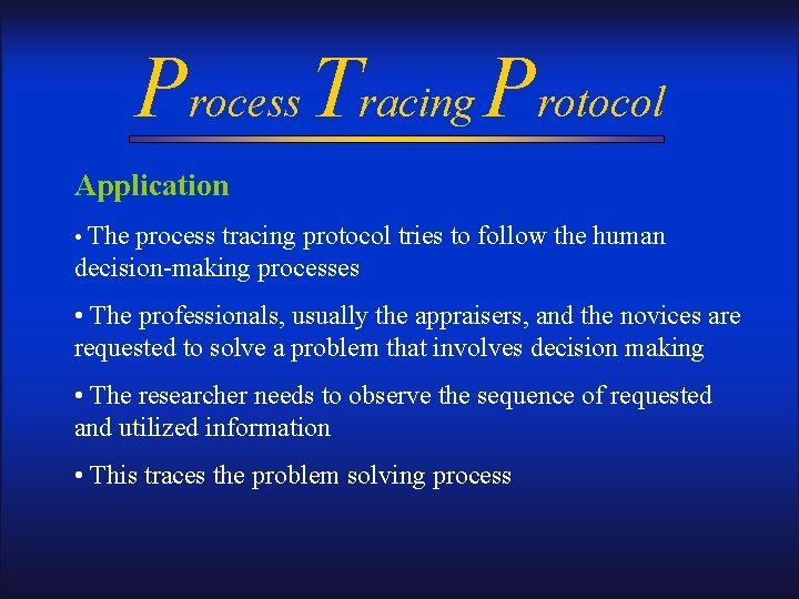 Process Tracing Protocol Application • The process tracing protocol tries to follow the human