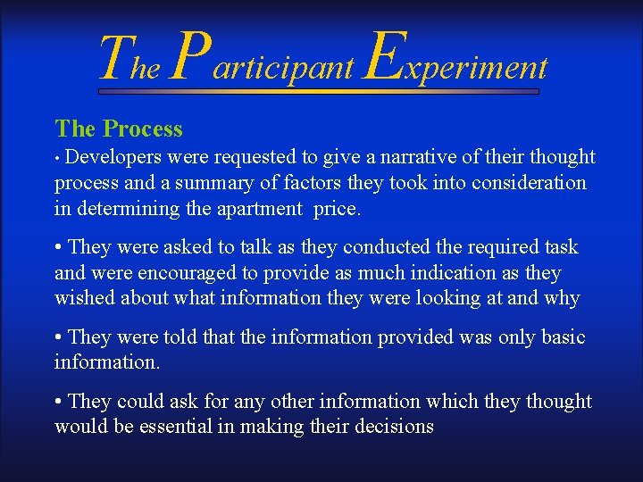 The Participant Experiment The Process • Developers were requested to give a narrative of