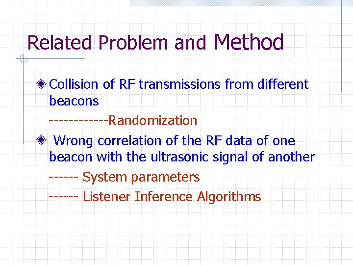 Related Problem and Method Collision of RF transmissions from different beacons ------Randomization Wrong correlation