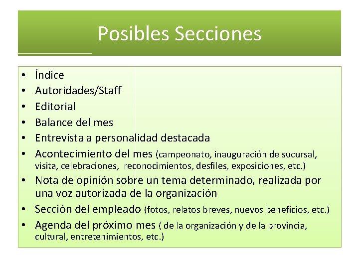 Posibles Secciones • • • Índice Autoridades/Staff Editorial Balance del mes Entrevista a personalidad