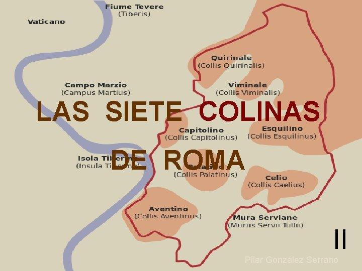 LAS SIETE COLINAS DE ROMA II Pilar González Serrano