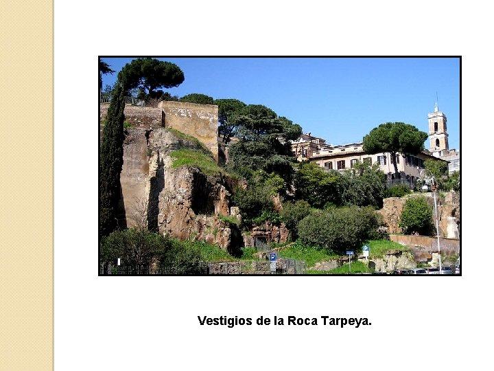 Vestigios de la Roca Tarpeya.