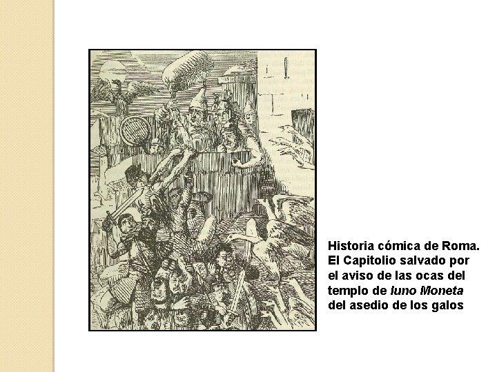 Historia cómica de Roma. El Capitolio salvado por el aviso de las ocas del