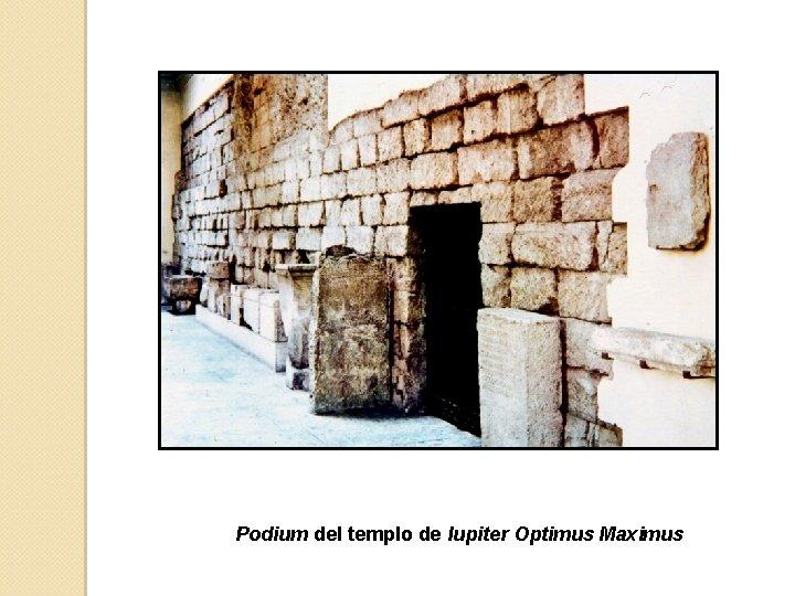 Podium del templo de Iupiter Optimus Maximus