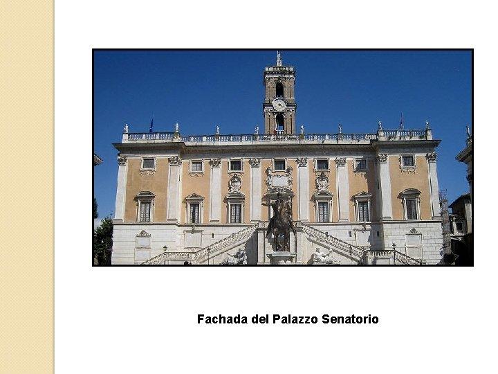 Fachada del Palazzo Senatorio