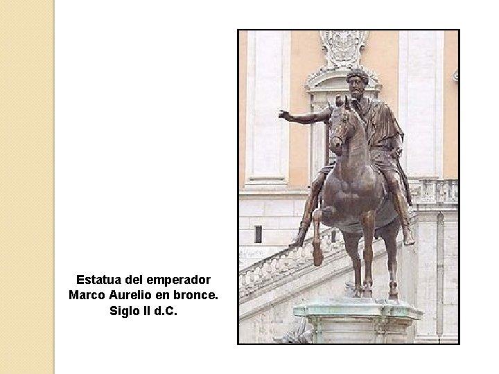 Estatua del emperador Marco Aurelio en bronce. Siglo II d. C.
