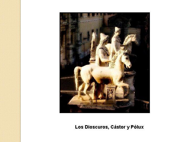 Los Dioscuros, Cástor y Pólux