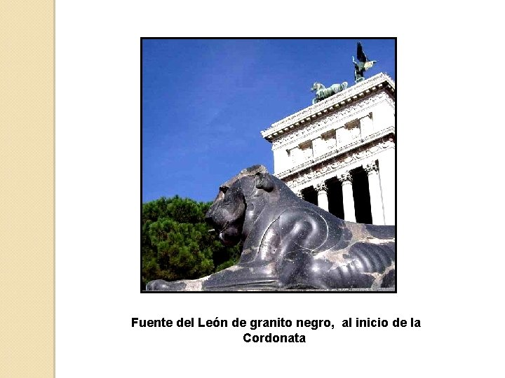 Fuente del León de granito negro, al inicio de la Cordonata