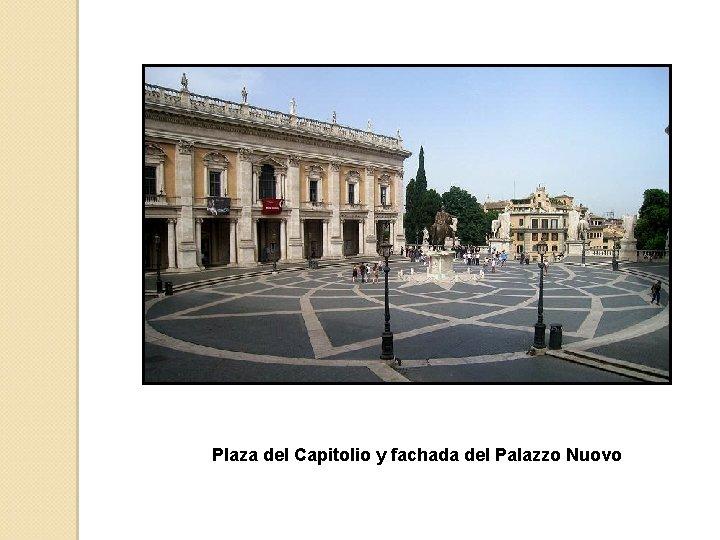 Plaza del Capitolio y fachada del Palazzo Nuovo
