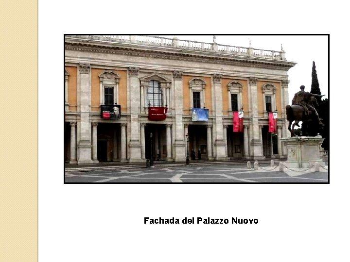 Fachada del Palazzo Nuovo