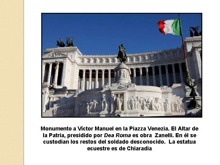 Monumento a Víctor Manuel en la Piazza Venezia. El Altar de la Patria, presidido