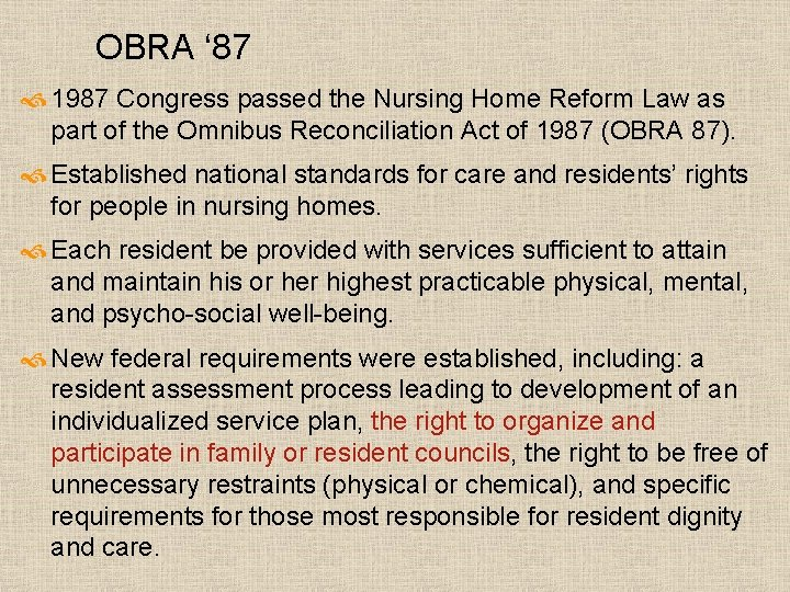 OBRA ' 87 1987 Congress passed the Nursing Home Reform Law as part of