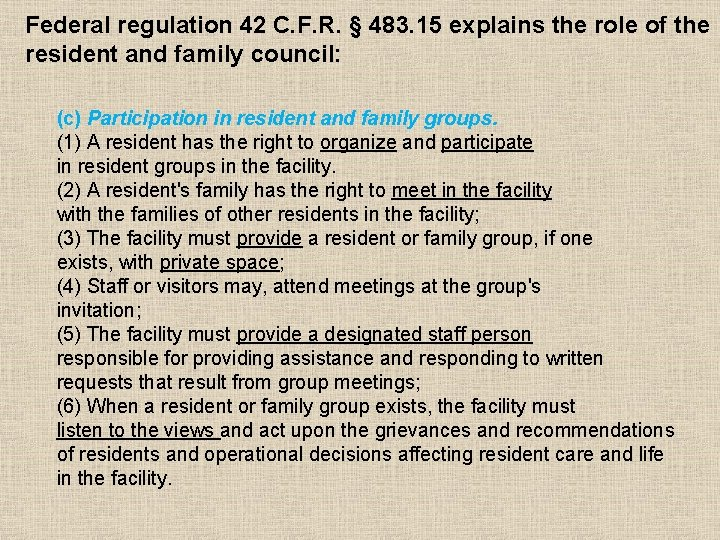 Federal regulation 42 C. F. R. § 483. 15 explains the role of the