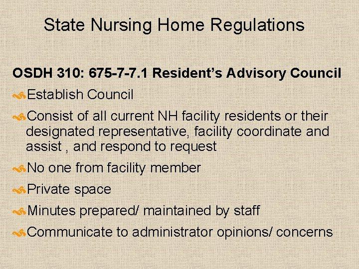 State Nursing Home Regulations OSDH 310: 675 -7 -7. 1 Resident's Advisory Council Establish