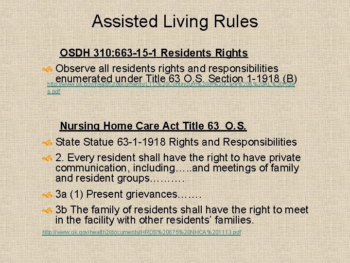 Assisted Living Rules OSDH 310: 663 -15 -1 Residents Rights Observe all residents rights