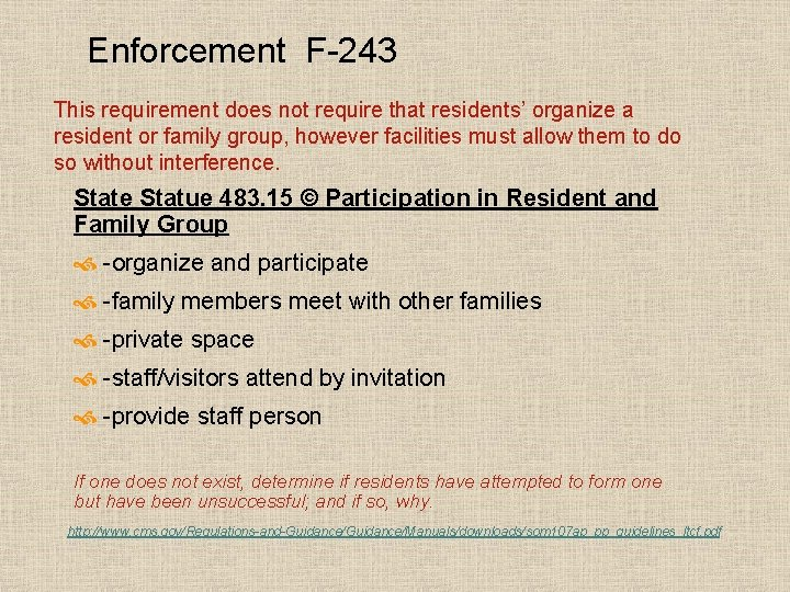 Enforcement F-243 This requirement does not require that residents' organize a resident or family