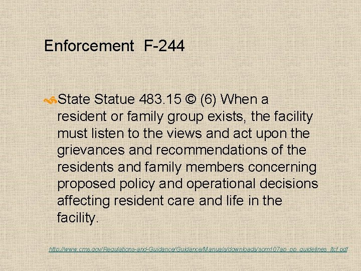 Enforcement F-244 State Statue 483. 15 © (6) When a resident or family group