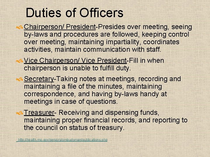 Duties of Officers Chairperson/ President-Presides over meeting, seeing by-laws and procedures are followed, keeping