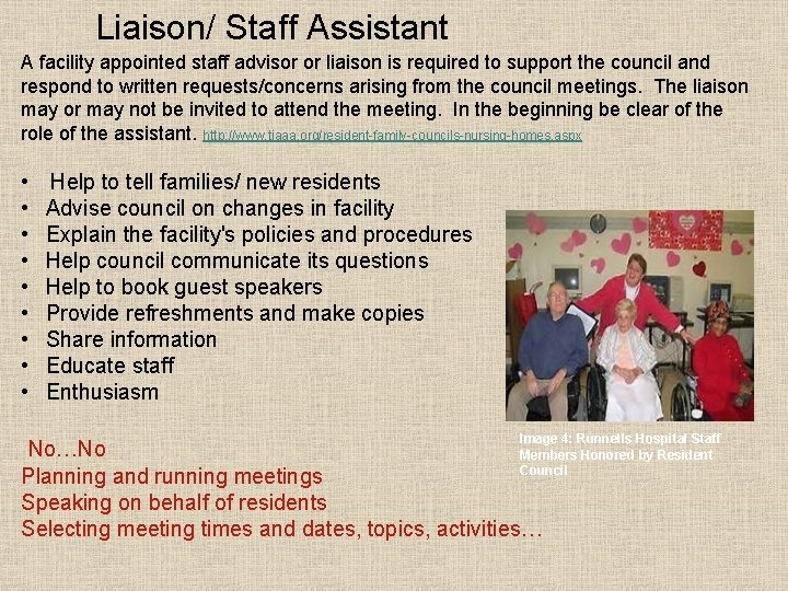 Liaison/ Staff Assistant A facility appointed staff advisor or liaison is required to support